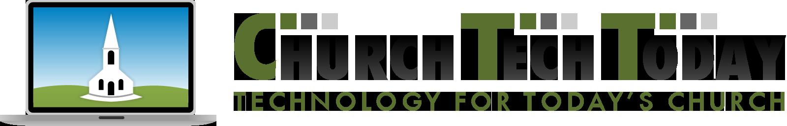 ChurchTechToday, Technology for Today's Church