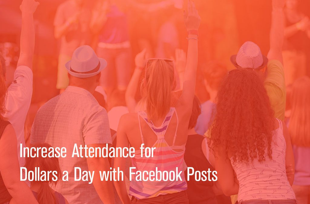 Increase Attendance for Dollars a Day with Facebook Boost Post