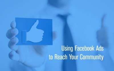 Using Facebook Ads to Reach Your Community