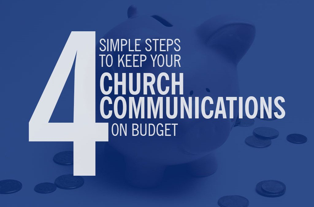 4 Steps to Keep Your Church Communications on Budget