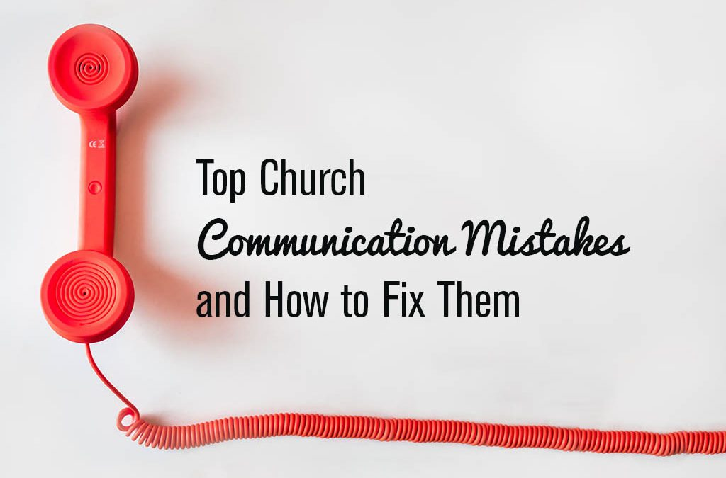 Top Church Communication Mistakes and How to Fix Them