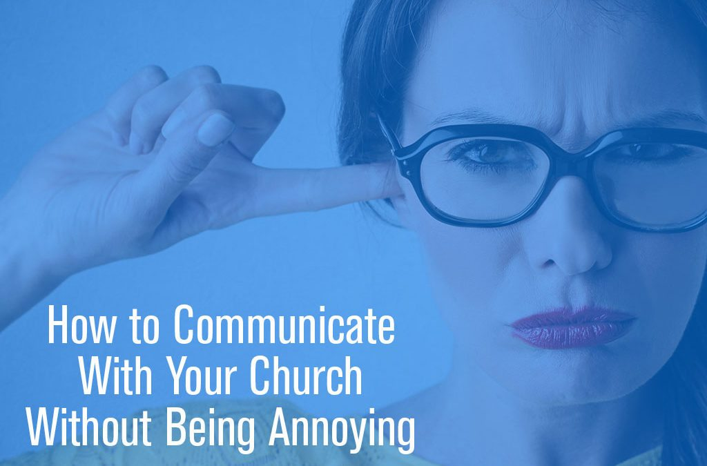 How to Communicate with Your Church Without Being Annoying