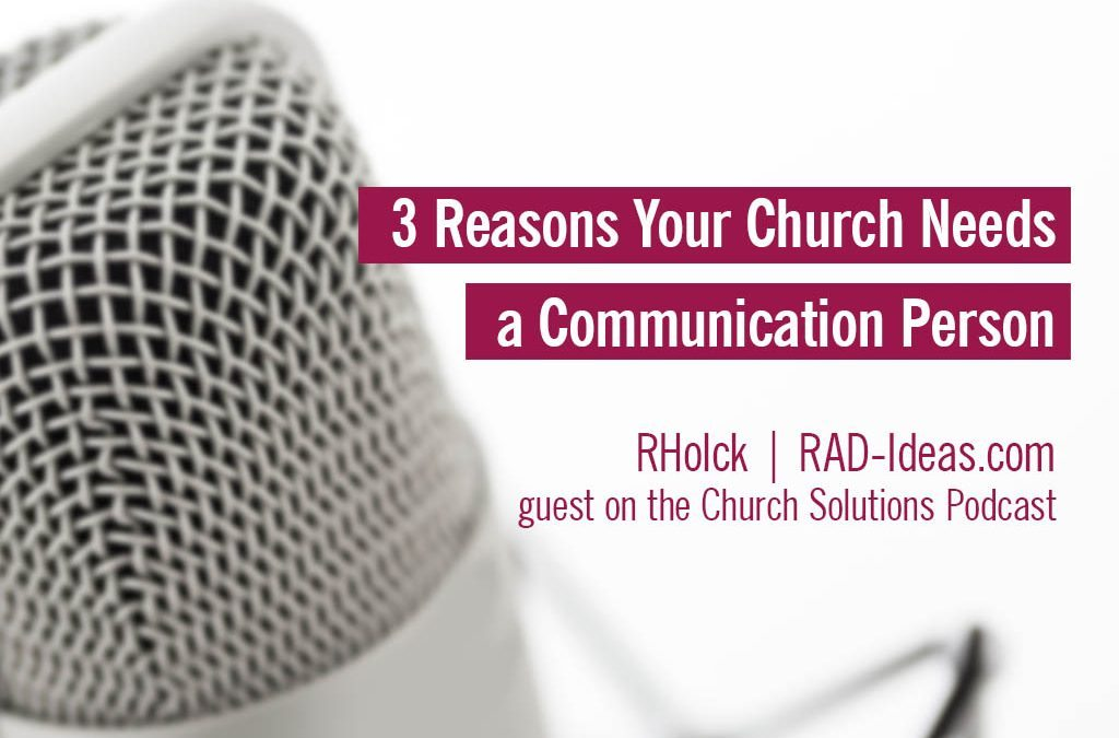 3 Reasons Your Church Needs a Communication Person
