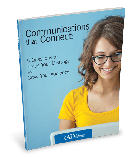 eBook – Communications that Connect: 5 Questions to Focus your Message and Grow Your Audience