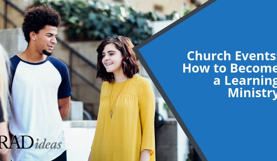 Church Events: How to Become a Learning Ministry